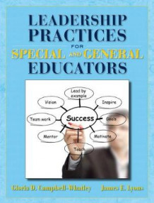 Leadership Practices for Special and General Educators av Gloria D. Campbell-Whatley og James E. Lyons (Innbundet)
