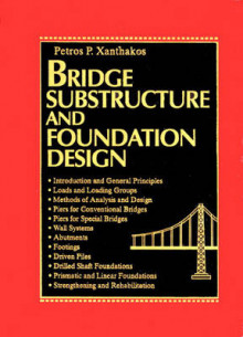 Bridge Substructure and Foundation Design av Petros P. Xanthakos (Innbundet)
