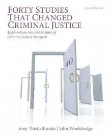 Forty Studies That Changed Criminal Justice av Amy B. Thistlethwaite og John D. Wooldredge (Heftet)