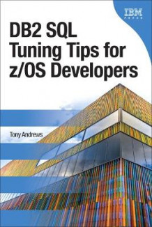 DB2 SQL Tuning Tips for Z/OS Developers av Tony Andrews (Heftet)