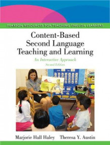 Content-Based Second Language Teaching and Learning av Marjorie Hall Haley og Theresa Y. Austin (Heftet)