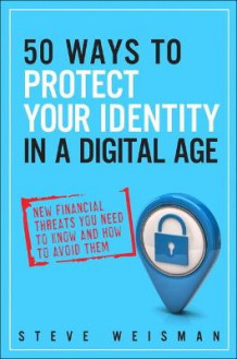 50 Ways to Protect Your Identity in a Digital Age av Steve Weisman (Heftet)
