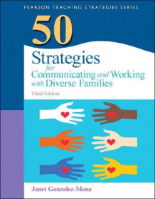 50 Strategies for Communicating and Working with Diverse Families av Janet Gonzalez-Mena (Heftet)
