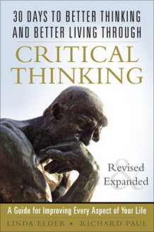 30 Days to Better Thinking and Better Living Through Critical Thinking av Linda Elder og Richard W. Paul (Heftet)