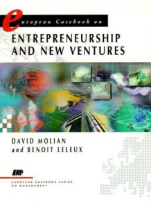 European Casebook on Entrepreneurship and New Ventures (Heftet)
