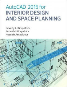 AutoCAD 2015 for Interior Design and Space Planning av Beverly L. Kirkpatrick, James M. Kirkpatrick og Hossein Assadipour (Heftet)