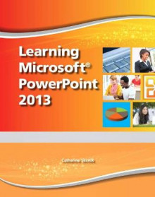 Learning Microsoft PowerPoint 2013 - CTE/School av Emergent Learning LLC og Catherine Skintik (Blandet mediaprodukt)