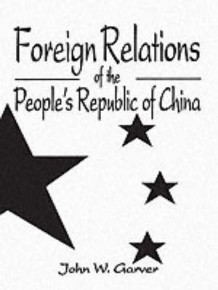 Foreign Relations of the People's Republic of China av John W. Garver (Heftet)