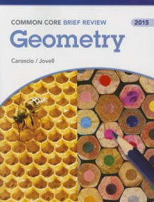 Brief Review Math 2015 Common Core Geometry Student Edition Grade 9/12 (Heftet)