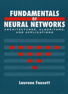 Fundamentals of Neural Networks av Laurene V. Fausett (Innbundet)