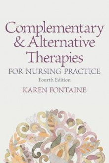 Complementary and Alternative Therapies for Nursing Practice av Karen Lee Fontaine (Heftet)