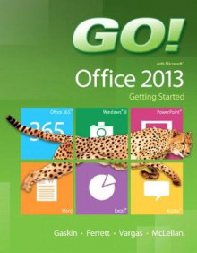Go! with Microsoft Office 2013 Getting Started av Shelley Gaskin, Robert Ferrett, Alicia Vargas og Carolyn McLellan (Spiral)