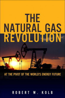 The Natural Gas Revolution av Robert W. Kolb (Innbundet)
