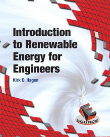 Introduction to Renewable Energy for Engineers av Kirk D. Hagen (Heftet)