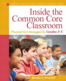 Inside the Common Core Classroom av Brenda Joiner Overturf (Heftet)
