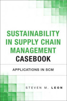 The Sustainability in Supply Chain Management Casebook av Chuck Munson og Steven M. Leon (Innbundet)