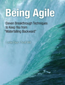 Being Agile av Leslie Ekas og Scott Will (Heftet)