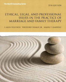 Ethical, Legal, and Professional Issues in the Practice of Marriage and Family Therapy av Allen P. Wilcoxon, Theodore P. Remley Jr. og Samuel T. Gladding (Heftet)
