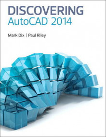 Discovering AutoCAD 2014 av Mark Dix og Paul Riley (Heftet)