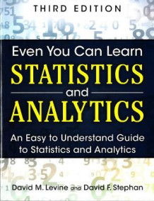 Even You Can Learn Statistics and Analytics av David M. Levine og David F. Stephan (Heftet)
