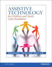 Assistive Technology for Children and Youth with Disabilities, Pearson Etext with Loose-Leaf Version -- Access Card Package av Mary Ann Marchel (Blandet mediaprodukt)
