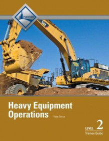 Heavy Equipment Operations Level 2 Trainee Guide av NCCER (Heftet)