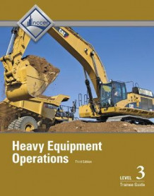 Heavy Equipment Operations Level 3 Trainee Guide av NCCER (Heftet)