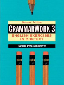 GrammarWork 3: English Exercises in Context av Pamela Peterson Breyer (Heftet)