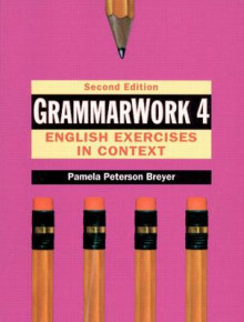 GrammarWork 4: English Exercises in Context av Pamela Peterson Breyer (Heftet)
