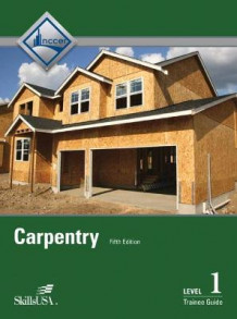 Carpentry Fundamentals: Trainee Guide Level 1 av NCCER (Innbundet)