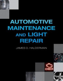 Automotive Maintenance and Light Repair av James D. Halderman (Heftet)