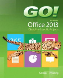 GO! with Microsoft Office 2013 Discipline Specific Projects av Melissa Prinzing (Spiral)