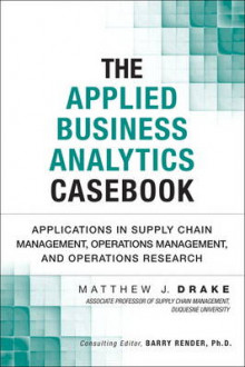 The Applied Business Analytics Casebook av Matthew J. Drake (Innbundet)
