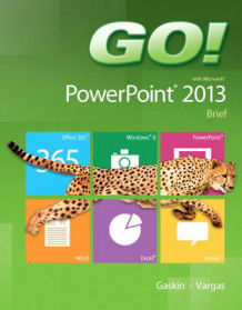 Go! with Microsoft PowerPoint 2013 Brief av Shelley Gaskin og Alicia Vargas (Spiral)
