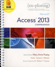 Exploring Microsoft Access 2013, Comprehensive av Mary Anne Poatsy, Cynthia Krebs, Eric Cameron, Jerri Williams og Robert T. Grauer (Blandet mediaprodukt)