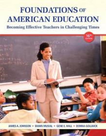 Foundations of American Education, Video-Enhanced Pearson Etext with Loose-Leaf Version -- Access Card Package av James A Johnson (Blandet mediaprodukt)