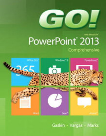 GO! with Microsoft PowerPoint 2013 Comprehensive av Shelley Gaskin, Alicia Vargas og Suzanne Marks (Spiral)