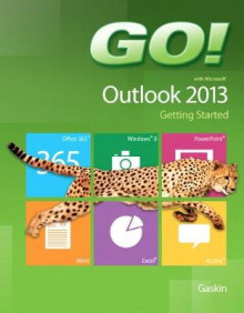 Go! with Microsoft Outlook 2013 Getting Started av Shelley Gaskin og Arkova Scott (Spiral)