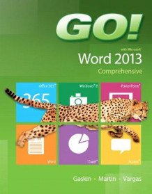 Go! with Microsoft Word 2013 Comprehensive av Shelley Gaskin, Carol L. Martin og Alicia Vargas (Spiral)