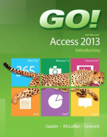 GO! with Microsoft Access 2013 Introductory av Shelley Gaskin, Carolyn McLellan og Nancy Graviett (Spiral)