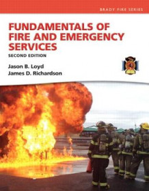 Fundamentals of Fire and Emergency Services av Jason B. Loyd og James D. Richardson (Heftet)