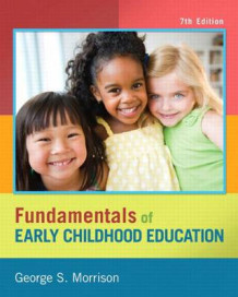 Fundamentals of Early Childhood Education, Video-Enhanced Pearson Etext with Loose-Leaf Version -- Access Card Package av George S Morrison (Blandet mediaprodukt)