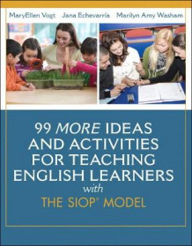 99 More Ideas and Activities for Teaching English Learners with the SIOP Model av MaryEllen Vogt, Jana Echevarria og Marilyn A. Washam (Heftet)