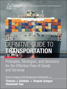 The Definitive Guide to Transportation av CSCMP, Thomas J. Goldsby, Deepak Iyengar og Shashank Rao (Innbundet)