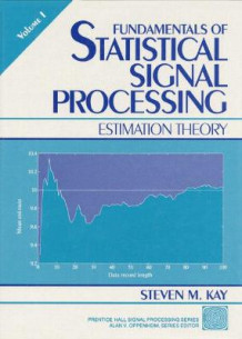 Fundamentals of Statistical Signal Processing: Estimation Theory v. 1 av Steven M. Kay (Innbundet)