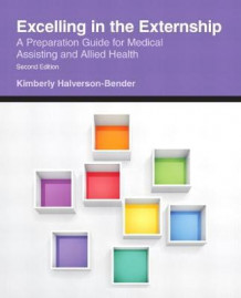 Excelling in the Externship av Kimberly Halverson-Bender (Heftet)