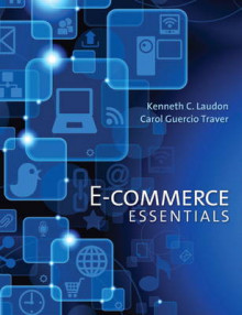 E-Commerce Essentials av Kenneth C. Laudon og Carol Guercio Traver (Heftet)