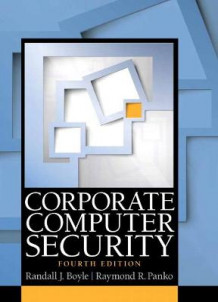 Corporate Computer Security av Randall J. Boyle og Raymond R. Panko (Heftet)