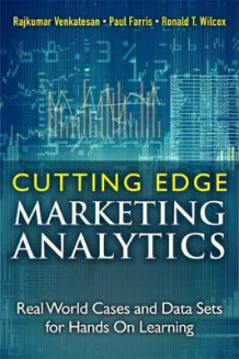 Cutting Edge Marketing Analytics av Rajkumar Venkatesan, Paul W. Farris og Ronald T. Wilcox (Innbundet)