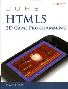 Core HTML5 2D Game Programming av David H. Geary (Heftet)